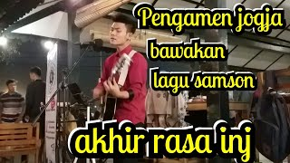 Video Akhir Rasa Ini - Pengamen Jogja | Samson | Pendopo lawas MP3, 3GP, MP4, WEBM, AVI, FLV November 2018