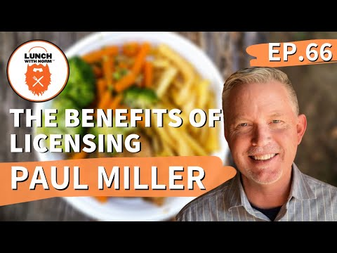 The Benefits of Licensing | Entrepreneur Paul Miller | Ep. 66