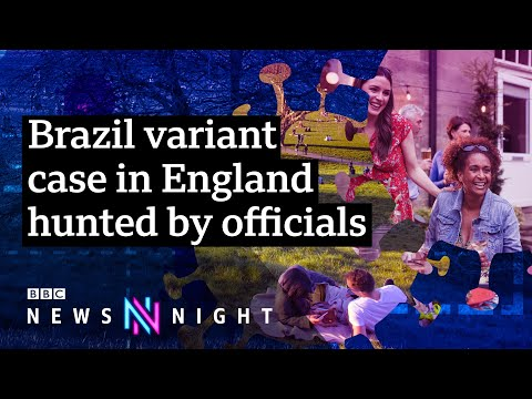 Covid19 UK: What impact will the Brazil variant have? - BBC Newsnight