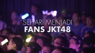 Video Sehari Menjadi Fans JKT48 MP3, 3GP, MP4, WEBM, AVI, FLV Agustus 2018