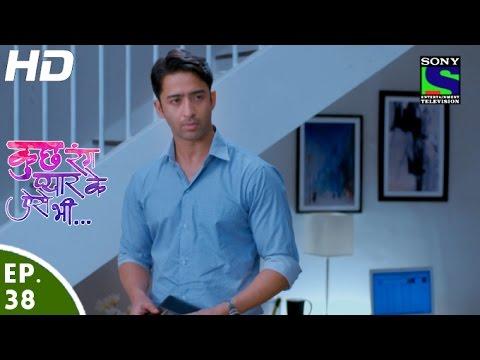 Kuch Rang Pyar Ke Aise Bhi - कुछ रंग प्यार के ऐसे भी - Episode 38 - 20th April, 2016