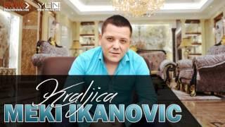 Meki Ikanovic - Kraljica