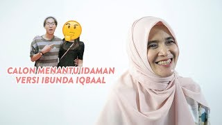 Download Video Calon Menantu Idaman Versi Ibunda Iqbaal MP3 3GP MP4