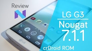 LG G3 | Android 7.1.1 crDroid ROM | 100% Estable | Review en Español - Ayala Inc