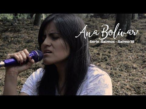 Palabras de amor - Ana Bolivar - Salmo 18  Señor tu tienes palabras de vida