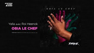 Obia le Chef Ft. Roi Heenok // Soufflette // Yalla (audio officiel)