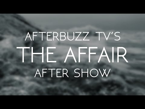 The Affair Season 3 Episode 1 Review & After Show | AfterBuzz TV