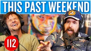 Duncan Trussell | This Past Weekend #112