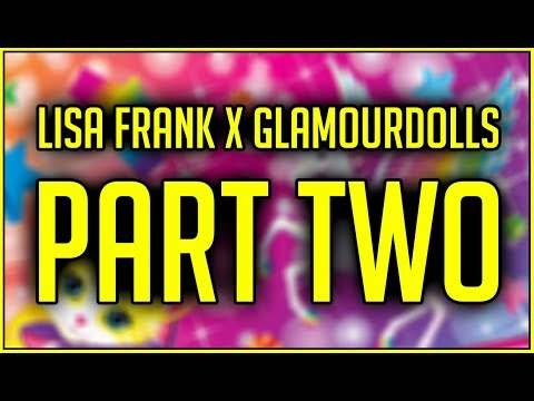LISA FRANK X GLAMOUR DOLLS PART 2