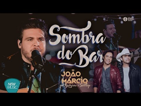Sombra do Bar - João Marcio - Feat. Guilherme e Santiago (Lyric Vídeo)