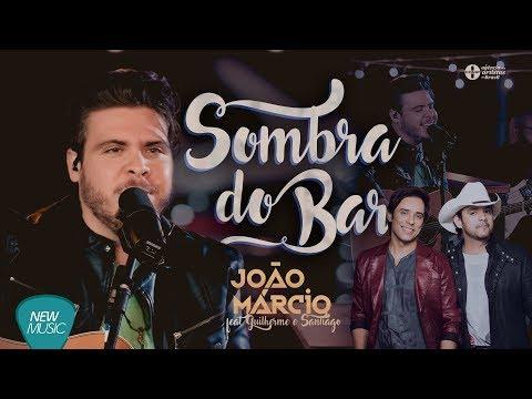 Sombra do Bar - João Marcio - Feat. Guilherme e Santiago (Lyric Vídeo)