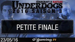Petite finale - Underdogs 2016 S3 - Playoffs