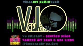 Video VJ CNiclav - Deutsch Disco - Tanzen My Dear & GZC Liebe