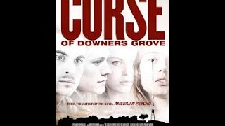 Week 106: Moodz616 Reviews: The Curse of Downers Grove (2015)