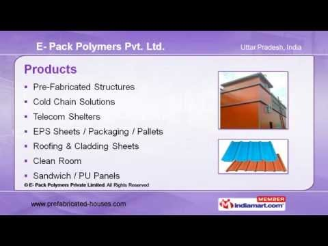 Pre-Fabricated Structures by E- Pack Polymers Private Limited Greater Noida