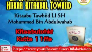 11 Sh Mohammed Waddo Hiikaa Kitaabul Towhiid  Kutta 11