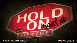 Thumbnail for MGK feat. Young Jeezy — Hold On (Shut Up)