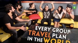 Video EVERY GROUP TRAVEL PLAN IN THE WORLD | Hasley India MP3, 3GP, MP4, WEBM, AVI, FLV Maret 2018