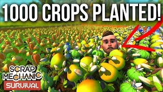 1000 CROPS PLANTED, MY BIGGEST FARM/BIGGEST RAID?! - SCRAP MECHANICS SURVIVAL #25