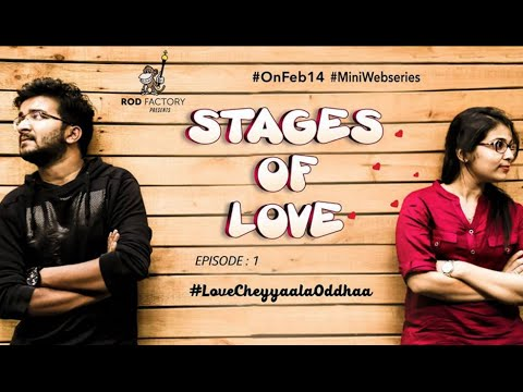Stages of Love - Episode - 1 - LoveCheyyaalaOddhaa - Telugu Web Series - Rod Factory