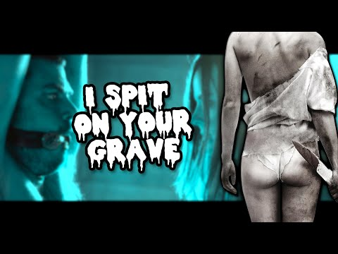 The Brutality Of I SPIT ON YOUR GRAVE