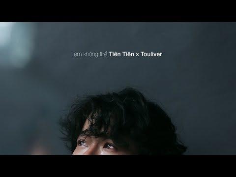 TIÊN TIÊN X TOULIVER - EM KHÔNG THỂ [ OFFICIAL MV ] - Thời lượng: 4:48.