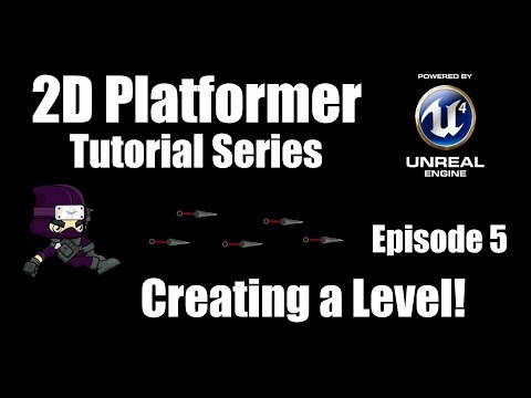 [UE4] How to Make a 2D Platformer - Episode 5: Creating our First Level