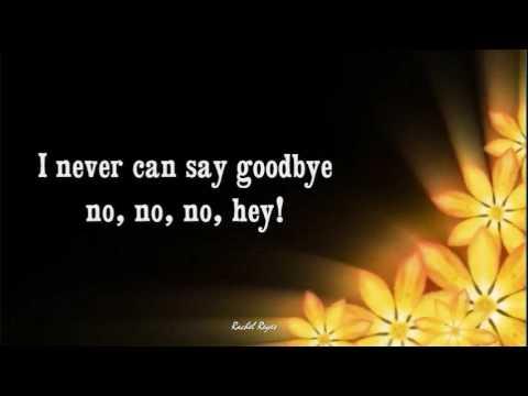 NEVER CAN SAY GOODBYE - (Lyrics)