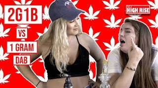 2 GIRLS VS 1 GRAM DAB!!! 2G1B by HighRise TV