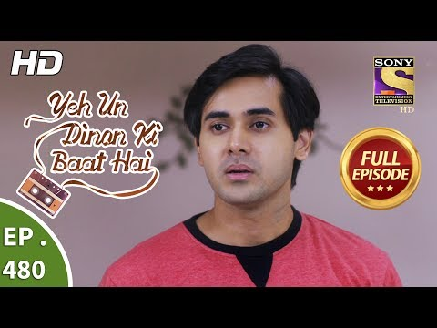 Yeh Un Dinon Ki Baat Hai - Ep 480 - Full Episode - 24th July, 2019