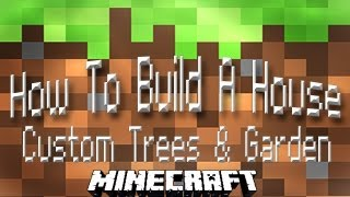 Minecraft Tutorial:  How To Build A House Part 18  (Custom Trees And Garden)