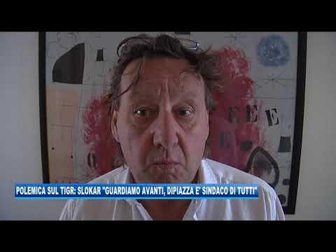 08/09/2020 - POLEMICA SUL TIGR: SLOKAR 'GUARDIAMO AVANTI, DIPIAZZA E' SINDACO DI TUTTI'