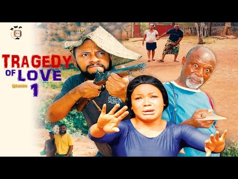 Tragedy  Of Love Season 1  - Latest 2016 Nigerian Nollywood Movie