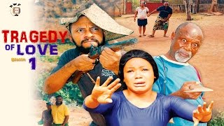 Tragedy Of Love Season 1 - Nollywood Movie