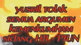 Download Video YUSRIL TOLAK SEMUA ARGUMEN KEMENKUMHAM DALAM SIDANG HTI   PTUN MP3 3GP MP4