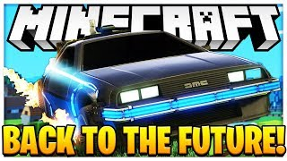 MINECRAFT IN THE FUTURE | BACK TO THE FUTURE MOD PACK #1