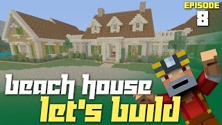 Minecraft Xbox One: Let's Build a Beach House - Part 8! (HGTV Dream Home 2015)