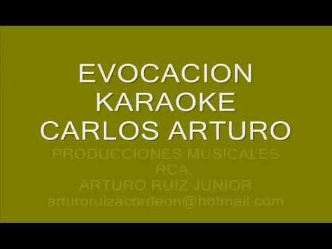 EVOCACION CARLOS ARTURO KARAOKE