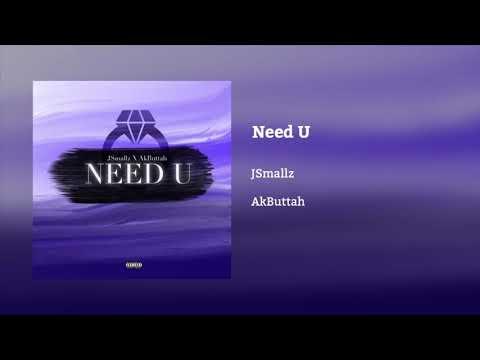 JSmallz - Need U (ft. AkButtah)