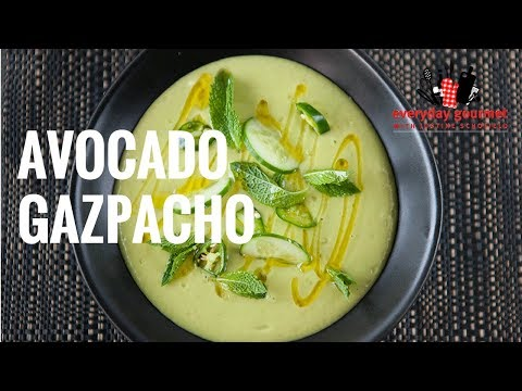 Avocado Gazpacho | Everyday Gourmet S7 E6
