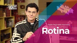 Padre Reginaldo Manzotti - Rotina