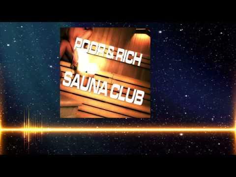 Poor & Rich - Sauna Club