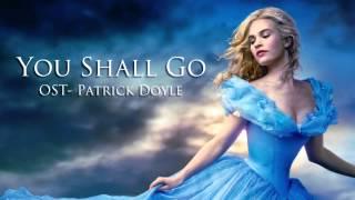 Cinderella OST- You Shall Go ~Patrick Doyle