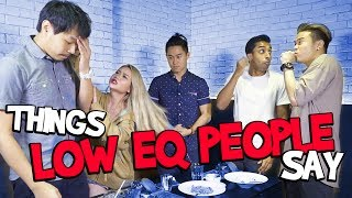 Video Things Low EQ People Say MP3, 3GP, MP4, WEBM, AVI, FLV Juli 2018