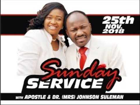 Sunday Service 25th November 2018 Live With Apostle Johnson Suleman