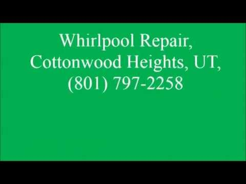 Whirlpool Repair, Cottonwood Heights, UT, (801) 797-2258
