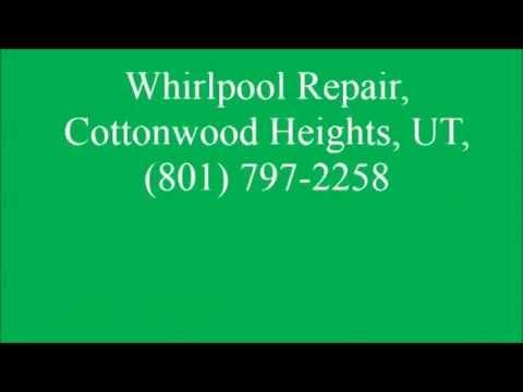 Whirlpool Repair, Cottonwood Heights, UT, (801) 797-2258