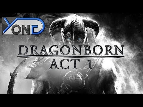 act - Dragonborn - Act I (Skyrim Fan Movie/Machinima) JOIN THE NASIAN - http://www.youtube.com/yongyea - http://www.youtube.com/yongaiming Facebook - http://www.fa...
