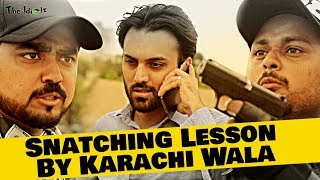 Snatching Lesson By Karachi Wala | The Idiotz