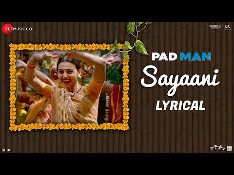 Sayaani - Lyrical | Padman | Akshay Kumar, Radhika